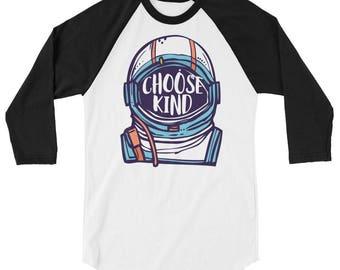Be Kind Choose Kind Spread Kindness 3/4 sleeve raglan shirt T-shirt