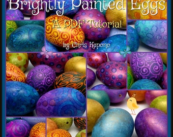 Brightly Painted Eggs,  A PDF Tutorial, Easter Egg Art, DIY, Holiday Decor