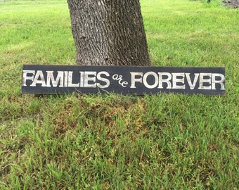 Families are Forever - Hand Painted Sign