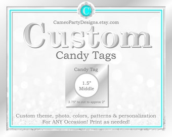 Custom Candy Tags, Printable Candy Tags, Personalized Candy Tags, Custom Party Decor, Custom Party Favors, Custom Decor DIY