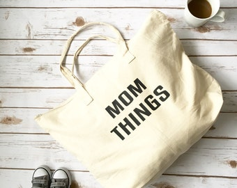 Mom Things Tote - Tote Bag For Mom - Mom Tote Bag - Gift for Mom - Tote Bag - Canvas Tote Bag - Large Tote Bags - New Mom Gift - Mom Gift