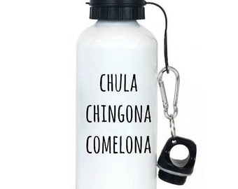 Chula chingona comelona, waterbottle, latinx, latinx art, gifts for her, regalo para ella, spanish,