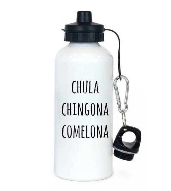 Chula chingona comelona, waterbottle, latinx, latinx art, gifts for her, regalo para ella, spanish,
