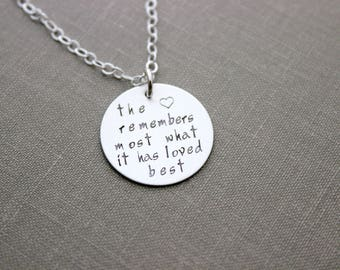 the heart remembers most what it has loved best, memorial loss necklace, sterling silver hand stamped quote - inspirational jewelry