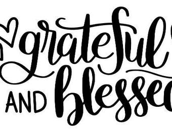 Grateful and Blessed Vinyl Car Decal Bumper Window Sticker Any Color Multiple Sizes Custom Jenuine Crafts