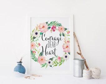 "PRINTABLE Art ""Courage Dear Heart"" Typography Art Print Inspirational Quote Motivational Quote Nursery Decor Floral Nursery Decor Home Decor"