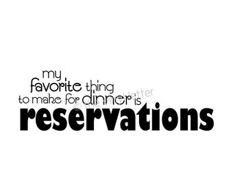 My Favorite Thing to Make Reservations Vinyl Wall Kitchen Decal Sticker