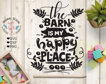 Barn svg file, The Barn is my happy place cut file in svg, dxf, png, barn cut file, farm svg, pig svg file, pig farm svg, pig barn svg,