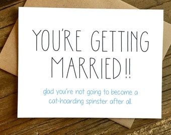 Funny Engagement Card - Funny Wedding Card - Engagement Card - Spinster.