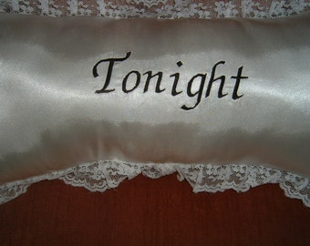 Satin Throw Pillow withTonight embroidered on one side, Not Tonight  embroidered on Other