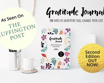 Gratitude Journal: 100 Days Of Gratitude Will Change Your Life