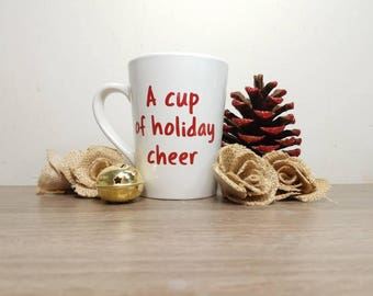 A Cup of Holiday Cheer, Holiday Cheers, Holiday Mug, Holiday Gift Ideas, Holiday Gift Guide, Holiday Gifts for Co-workers, Holiday Gift