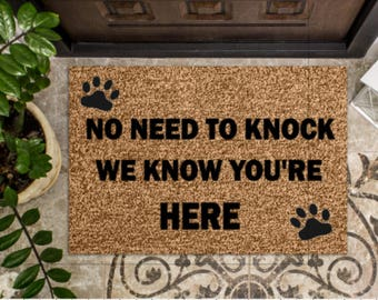 No Need To Knock/We Know You're Here - Custom Door Mat