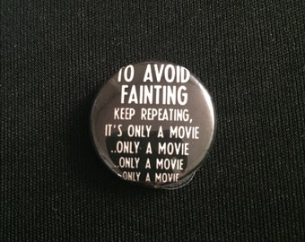 """Handmade The last house on the left 1"""" Button Lapel Pin"""