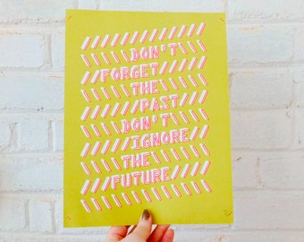 Don't Forget & Don't Ignore Screenprint