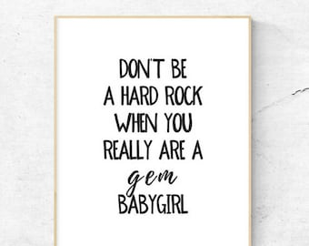 Don't be a hard rock when you really are a gem baby girl   Doo Wop (That Thing)    Lauryn Hill   Printable   8.5x11   8x10