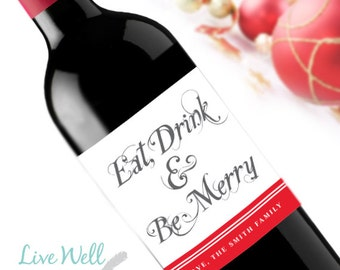 Eat, Drink & Be Merry Custom Holiday Christmas Wine Labels - Unique Christmas Gift - WEATHERPROOF and REMOVABLE - Wine Bottle Labels