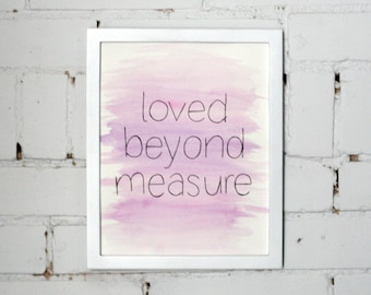 Loved Beyond Measure- Watercolor Word Art