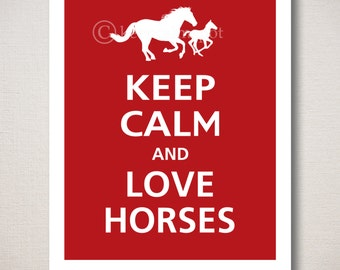 Keep Calm and LOVE HORSES Typography Animal Art Print
