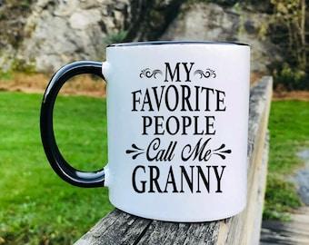 My Favorite People Call Me Granny - Mug - Granny Gift - Granny Mug - Gifts For Granny
