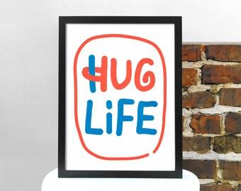 Hug Life Screen Print