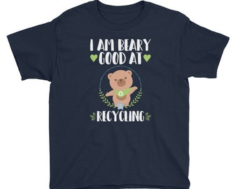 Kids Earth Day T-Shirt Cute - I Am Beary Good At Recycling