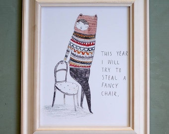 This year I will try to steal a fancy chair. Print.
