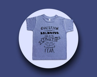 Question With Boldness Kids Shirt - Boys T Shirt - Girls T Shirt - Thomas Jefferson Shirt - Boys Clothing - Girls Clothing - Kids Clothes