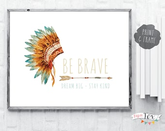 Nursery Art Print / Wall Art for Kids / Be Brave Print / Tribal Kids Decor / Feather Headdress / Tribal Art / Kids Room / Instant Download