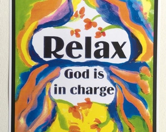RELAX God Is In Charge 11x14 POSTER Inspirational RECOVERY Motivation Spiritual Meditation Religious Gift Heartful Art by Raphaella Vaisseau