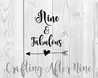 Nine and Fabulous SVG, Ninth Birthday SVG, 9th Birthday Svg, Birthday svg, Cutting File,