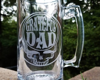 Grateful Dad , grateful dead etched beer mug glass , deadhead gifts father