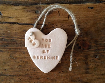You are my sunshine: blush clay heart & with personalised tag ~ Mother's Day gift ~ anniversary ~ wedding gift ~ baby gift ~ nursery decor