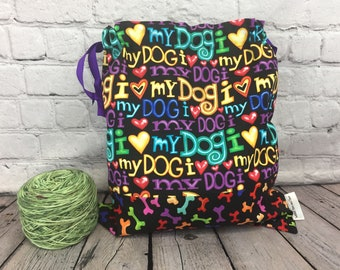 I love my dog , Knitting Project Bag, Crochet Project Bag, Yarn Bag, Fiber Project Bag, Sock knitting bag, Shawl project bag