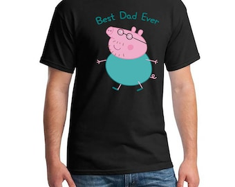 Peppa Pig, Daddy Pig, Dad Shirt, Best Dad Ever, Daddy Pig Tshirt, Father's Day Shirt, Father's Day Gift