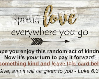"Random Acts of Kindness Cards, Pay it Forward Cards, ""Spread love everywhere you go"" - Luke 6:38"