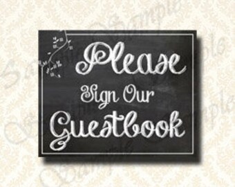 Chalkboard Wedding Sign, Please Sign Our Guestbook - Printable DIY Wedding Signage, 5x7 and 8x10 - 161