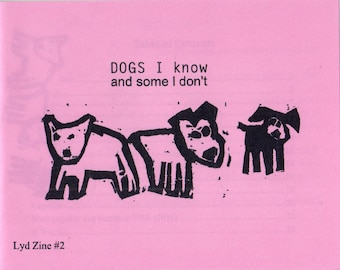 """Zine """"DOGS I KNOW and some I don't"""""""