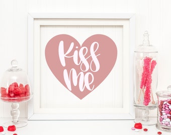 Kiss Me - Hand Lettered SVG for cutting machines
