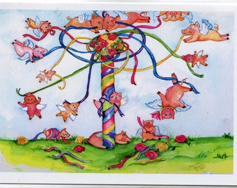 May Day Greeting Card from my painting of Flying Pigs around the May Pole, pigs with wings maypole, When pigs fly card