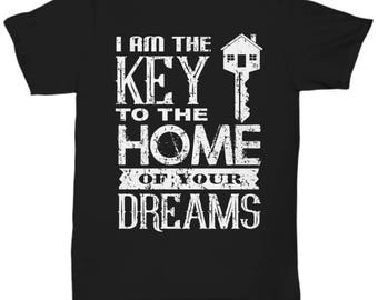 I am the Key to the Home of your Dreams- Black T-Shirt