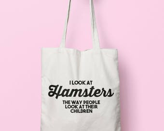 I Look At Hamsters The Way People Look At Their Children Tote Bag Long Handles TB1193