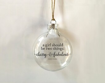 a girl should be two things // classy & fabulous // coco chanel // clear glass ornament // handmade // gift // skel // skel design