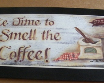 Retro Vintage Take Time To Smell The COFFEE Primitive Country Kitchen Sign