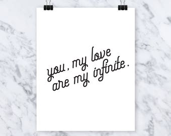 You my love, are my infinite Quote Print, Gift for Her, Art Print, Home, Poem, Poetry, Artwork, Calligraphy, Funny Saying, Wall Decor