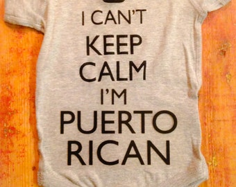 Puerto Rico ~Puerto Rico Shirt~Puerto Rico Baby ~Puerto Rican ~I can't keep calm I'm Puerto Rican~Puerto Rican Pride
