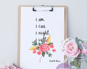 """Charlotte Mason """"I am. I can. I ought. I will."""" Quote with Watercolor Flowers Print (PDF VERSION)"""