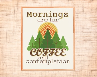 Mornings are for coffee and Contemplation cross stitch pattern Modern quote cross stitch Coffee cross stitch Kitchen counted cross stitch