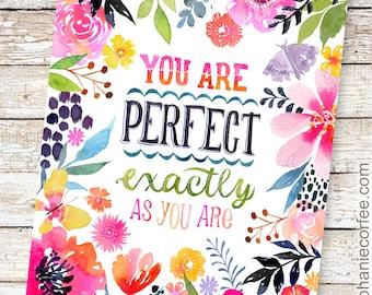 Perfekt als Sie sind - Druck Inspiration, hand Beschriftung, feminine Kunst, böhmische, Kinder Kunst, Baby-Mädchen-Kunst