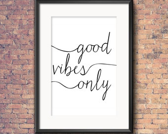 Good Vibes Only Typograpic Print Instant Download